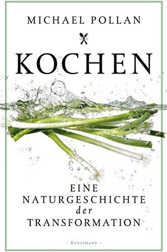 Michael Pollan: Kochen - Naturgeschichte der Transformation